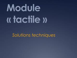 Module «tactile»