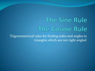 The Sine Rule The Cosine Rule