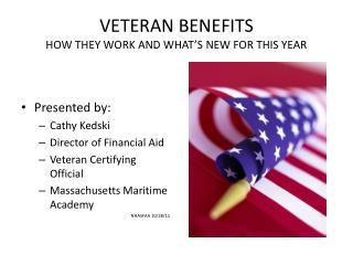 VETERAN BENEFITS HOW THEY WORK AND WHAT�S NEW FOR THIS YEAR