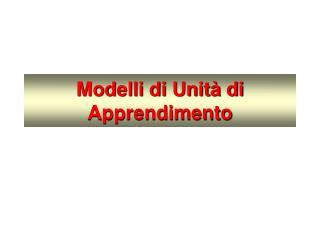 Modelli di Unit  di Apprendimento