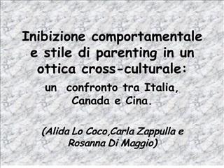 Inibizione comportamentale e stile di parenting in un ottica cross-culturale: