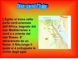 L Egitto si trova nella parte nord-orientale dell Africa, bagnato dal mar Mediterraneo a nord e a oriente dal mar Rosso.