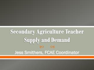Secondary Agriculture Teacher  Supply and Demand