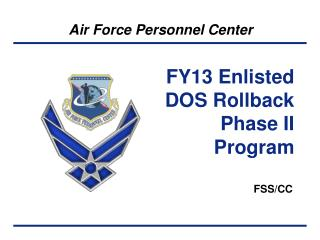 FY13 Enlisted DOS Rollback Phase II Program