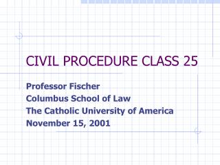 CIVIL PROCEDURE CLASS 25