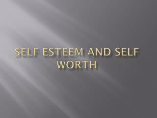 Self Esteem and Self Worth