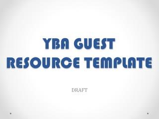 YBA GUEST  RESOURCE TEMPLATE