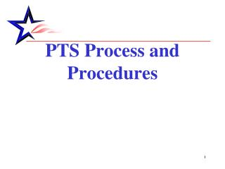 PTS Process and Procedures