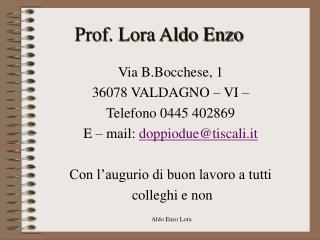 Prof. Lora Aldo Enzo
