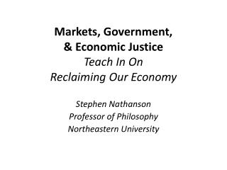 Markets, Government,  & Economic Justice Teach In On  Reclaiming Our Economy