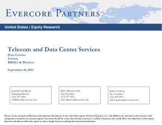 Telecom and Data Center Services Data Centers Towers RBOCs & Wireless September 18, 2013