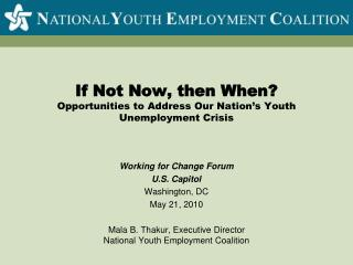 If Not Now, then When? Opportunities to Address Our Nation's Youth Unemployment Crisis