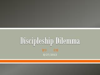 Discipleship Dilemma