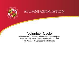 Volunteer Cycle Mario Peraza � Director of Alumni Volunteer Programs