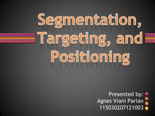 Segmentation, Targeting, and Positioning