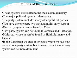 Politics of the Caribbean These systems are related to the their colonial history.