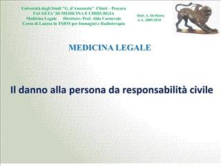 Universit  degli Studi G. dAnnunzio  Chieti   Pescara FACOLTA DI MEDICINA E CHIRURGIA Medicina Legale      Direttore: Pr