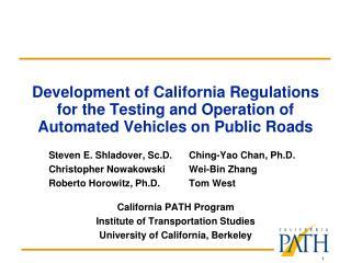Steven E. Shladover, Sc.D.Ching-Yao Chan, Ph.D. Christopher NowakowskiWei-Bin Zhang