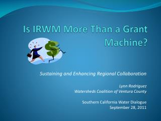 Is IRWM More Than a Grant Machine?