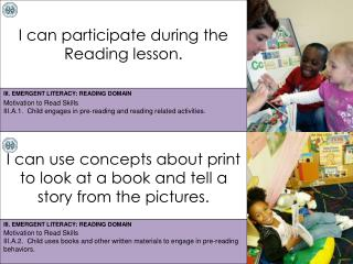 I can participate during the Reading lesson.