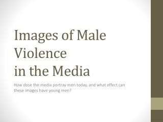 Images of Male Violence  in  t he Media