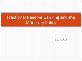 Fractional Reserve Banking and the Monetary Policy