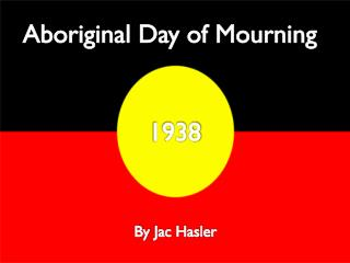 Aboriginal Day of Mourning