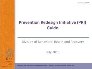 Prevention Redesign Initiative (PRI)  Guide
