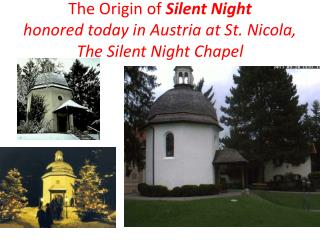 The Origin of  Silent Night  honored today in Austria at St. Nicola,  The Silent Night Chapel