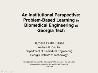 An Institutional Perspective: Problem-Based Learning  in Biomedical Engineering  at Georgia Tech