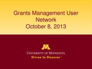 Grants Management User Network October 8, 2013