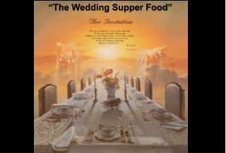 """The Wedding Supper Food"""
