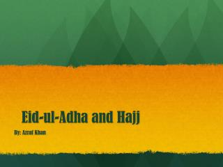 Eid-ul- A dha  and Hajj