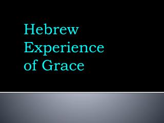 Hebrew  Experience of Grace