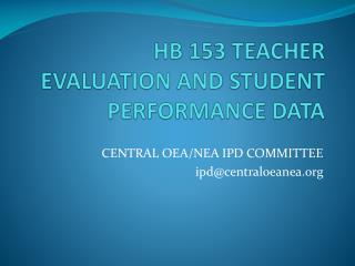 HB 153 TEACHER EVALUATION AND STUDENT PERFORMANCE DATA