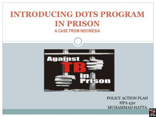 INTRODUCING DOTS PROGRAM IN PRISON    A CASE FROM INDONESIA