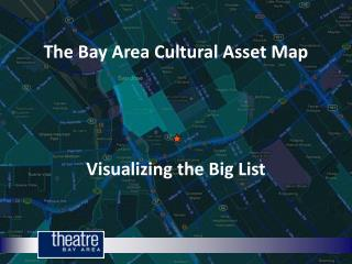 The Bay Area Cultural Asset Map Visualizing the Big List