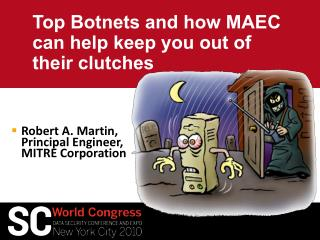 Top  Botnets and how  MAEC can  help keep you out  of  their clutches