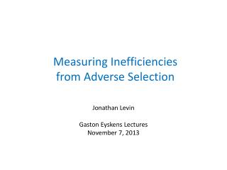 Measuring Inefficiencies  from Adverse Selection