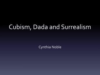 Cubism, Dada and Surrealism