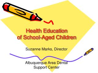 Health Education  of School-Aged Children