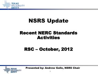 NSRS Update Recent NERC Standards Activities RSC – October, 2012