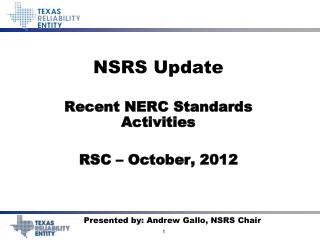 NSRS Update Recent NERC Standards Activities RSC – October, 2012