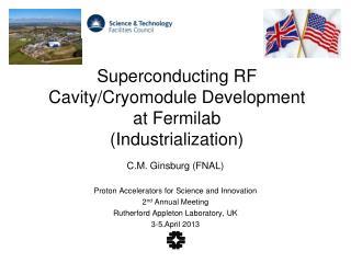 Superconducting RF  Cavity/Cryomodule Development  at Fermilab (Industrialization)