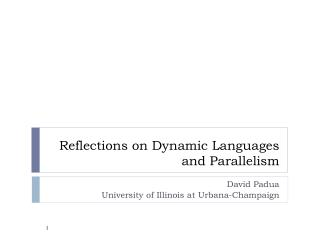 Reflections  on Dynamic  Languages and Parallelism
