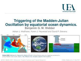 Triggering of the Madden-Julian Oscillation by equatorial ocean dynamics.