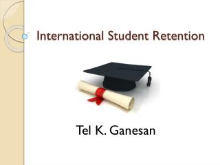 International Student Retention