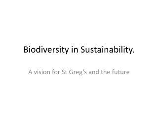 Biodiversity in Sustainability.