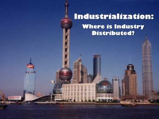 Industrialization: