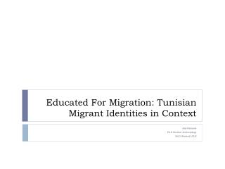 Educated For Migration: Tunisian Migrant Identities in Context